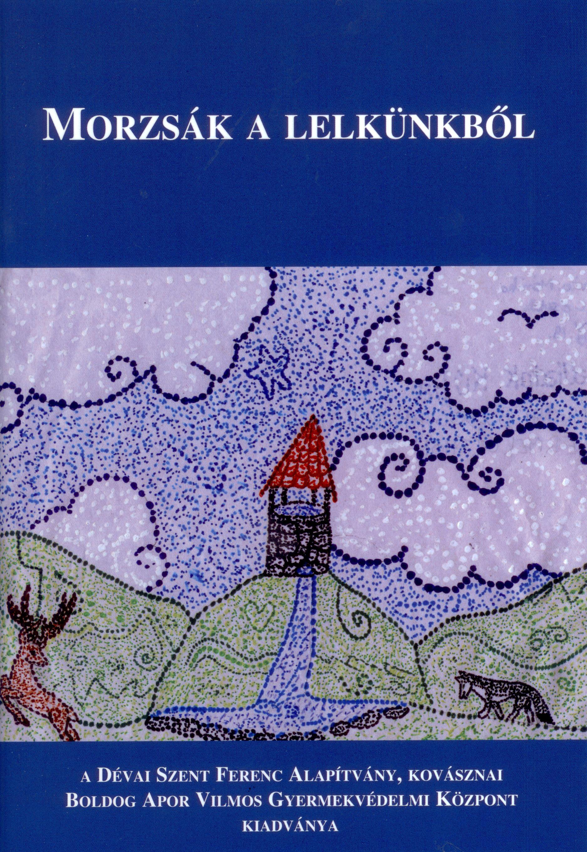 10_Morzsak_A_Lelkunkbol